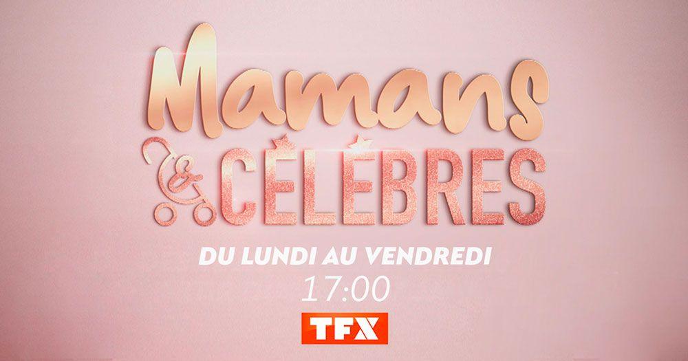"""L'émission quotidienne """"Mamans et célèbres"""" de retour dès ce soir sur TFX"""