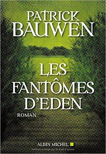 J'ai lu Les fantômes d'Eden de Patrick Bauwen