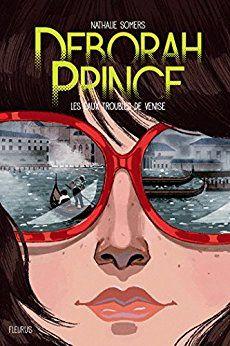 Deborah Prince : Tome 1, Les eaux troubles de Venise de Nathalie Somers, un livre pour ados filles
