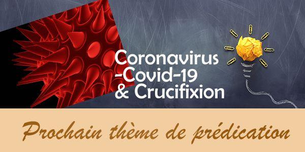 Coronavirus Covid-19 et Crucifixion - Idée de prédication