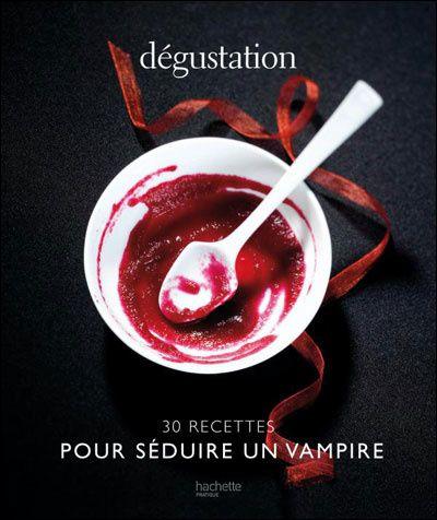 Dégustation - 30 recettes pour séduire un vampire