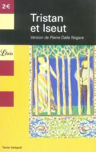 Tristan et Iseut. Version de Pierre Dalle Nogare