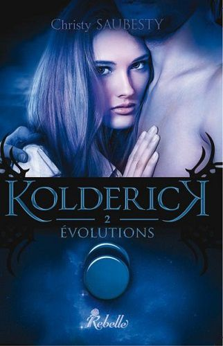 Kolderick. Tome 2. Evolutions de Christy Saubesty