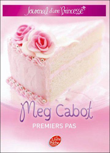 Journal d'une princesse. Tome 2. Premier pas de Meg Cabot