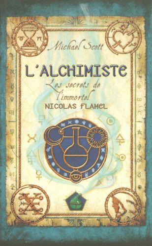 Les secrets de l'immortel Nicolas Flamel. Tome 1. L'alchimiste de Michael Scott