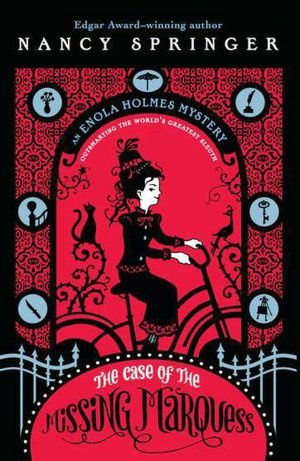 An Enola Holmes mystery. Book 1. The case of the missing Marquess de Nancy Springer