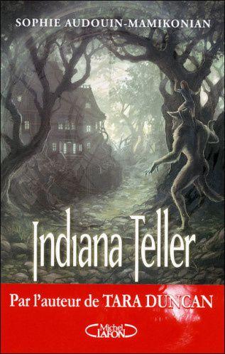 Indiana Teller. Tome 2 : Lune d'été de Sophie Audouin-Mamikonian