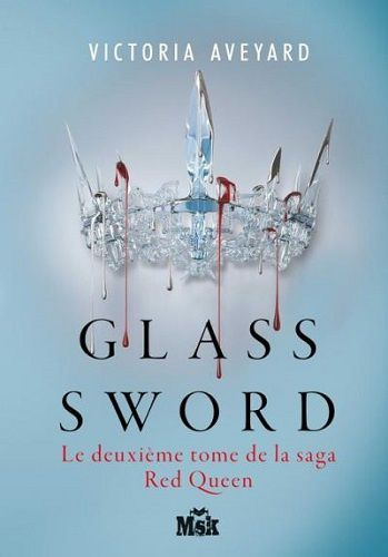 Red queen. Tome 2. Glass sword de Victoria Aveyard