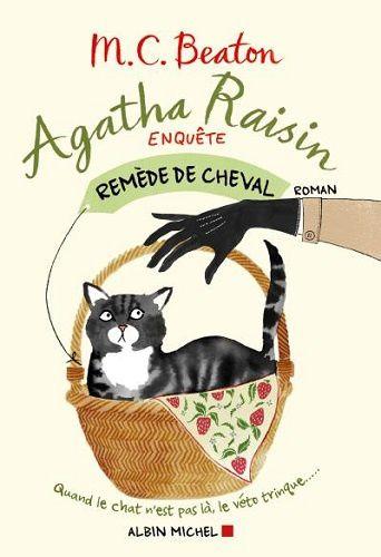 Agatha Raisin enquête. Tome 2. Remède de cheval de M.C Beaton