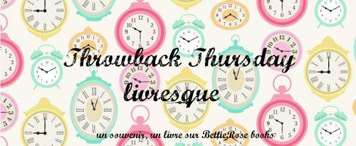 Throwback Thursday - Une histoire d'amour