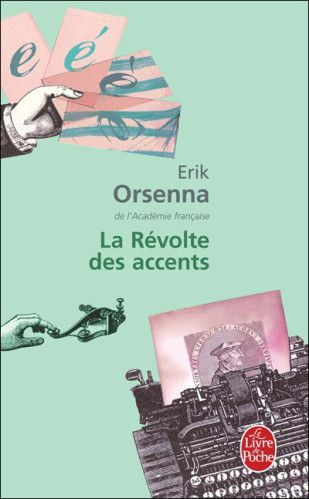 La révolte des accents d'Erik Orsenna