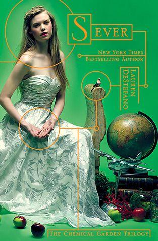 The chemical garden. Book 3. Sever de Lauren DeStefano