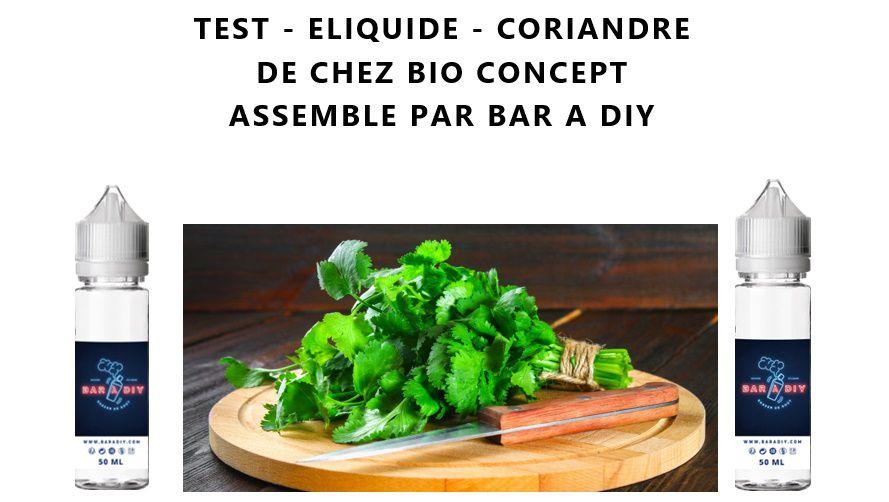 Test - Eliquide - Coriandre de chez Bio Concept
