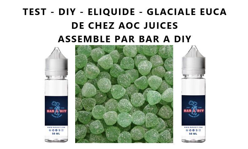 Test - Eliquide - Glaciale Euca de chez AOC Juices