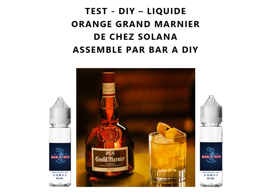 Test - Eliquide - Orange Grand Marnier de chez Solana