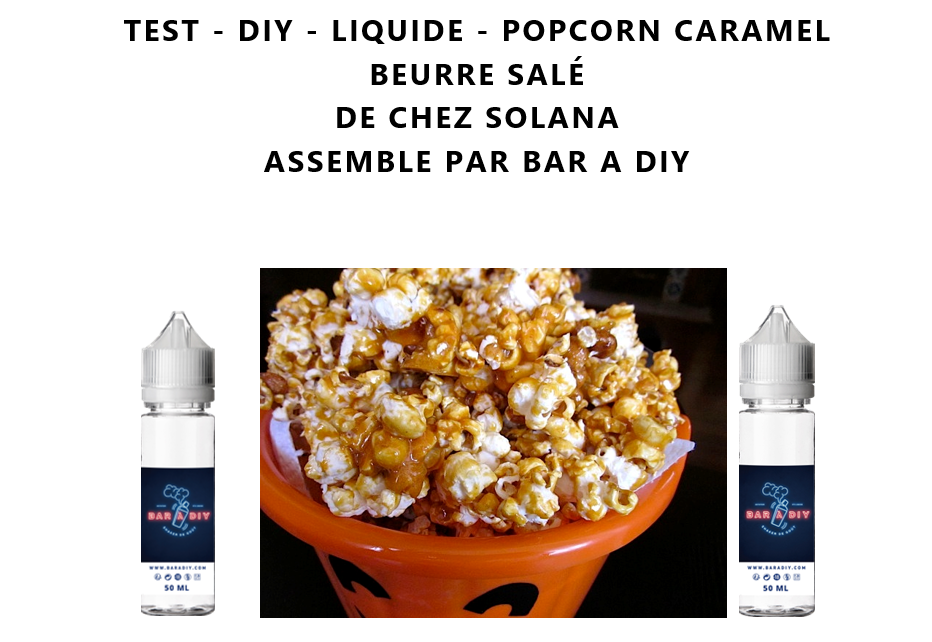 Test - Eliquide - Popcorn Caramel Beurre Salé de chez Solana