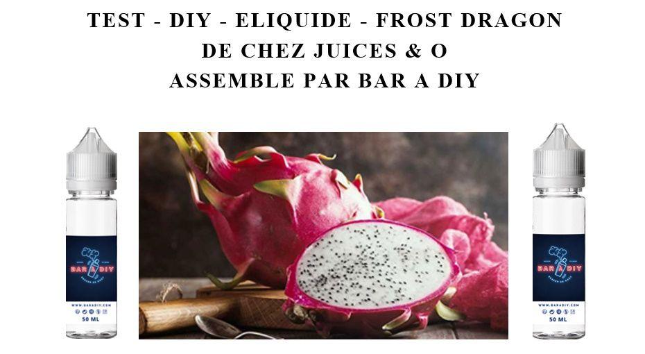 Test - Eliquide - Frost Dragon de chez Juices & O
