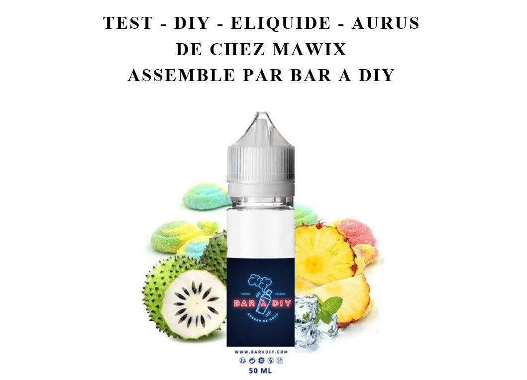 Test - Eliquide - Aurus de chez Mawix