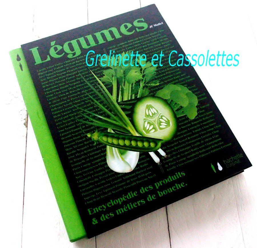 Encyclopédie des produits & des métiers de bouche : les Légumes