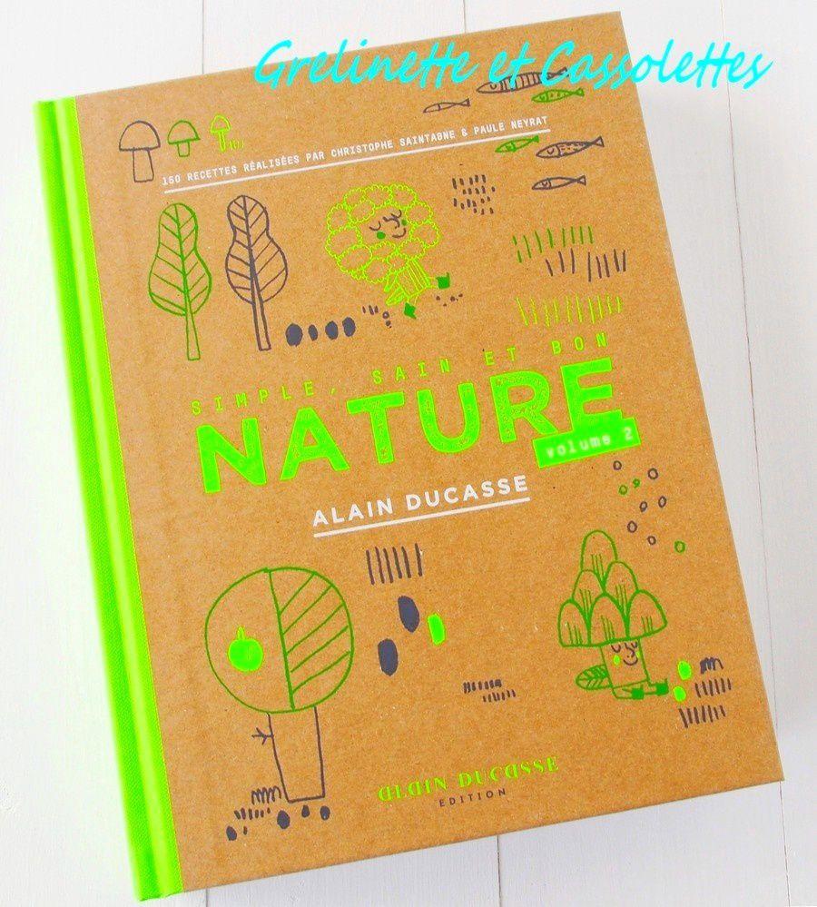 Nature, Volume 2 par Alain Ducasse