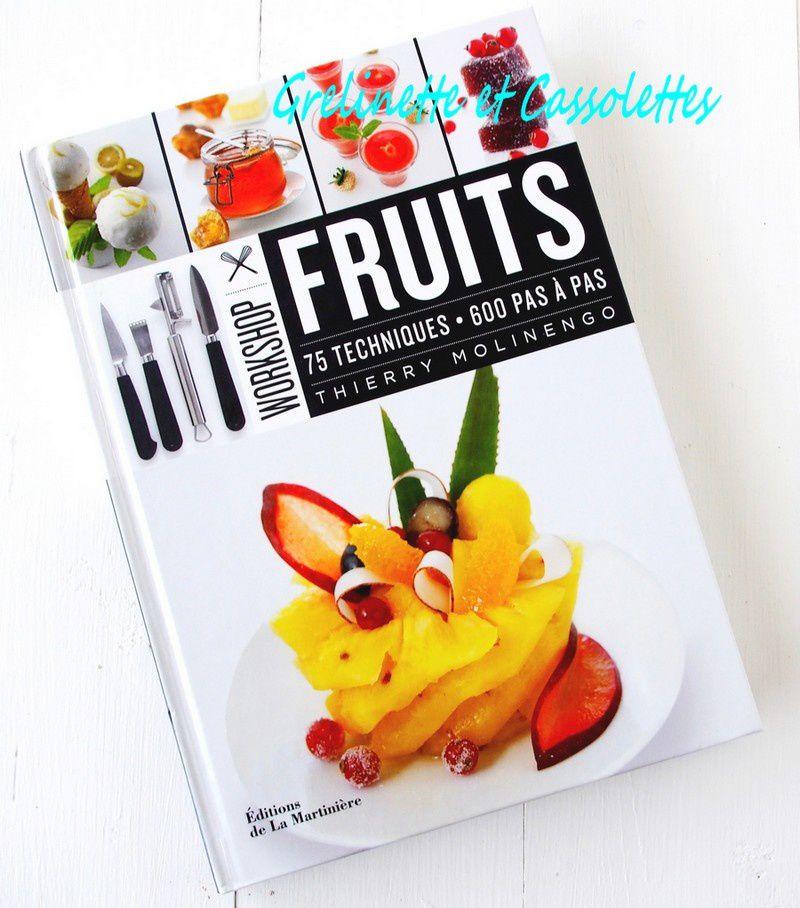 Fruits, Thierry Molinengo : 75 Techniques, 600 pas à pas