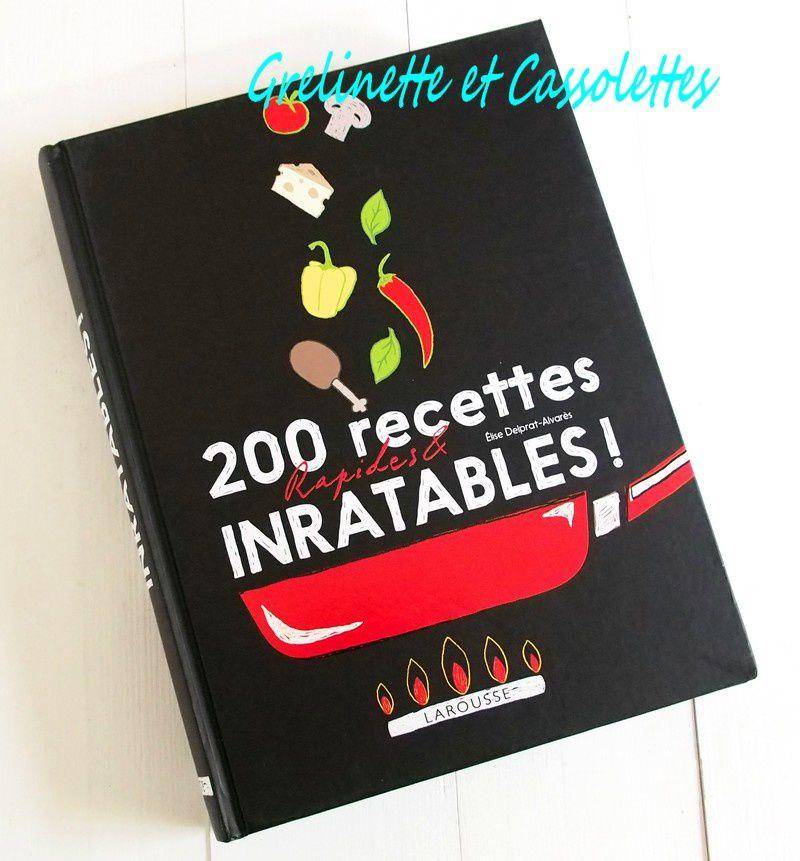200 Recettes Rapides & Inratables !