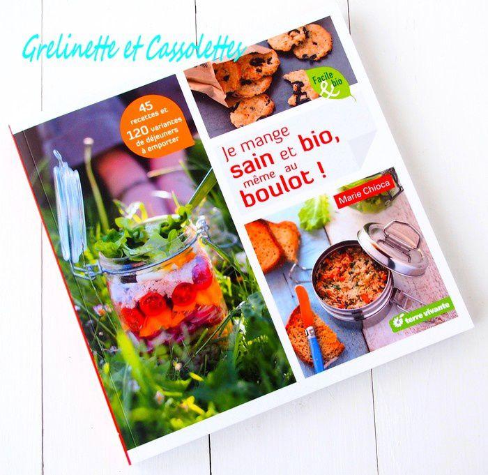 Je mange Sain et Bio, même au Boulot, par Marie Chioca