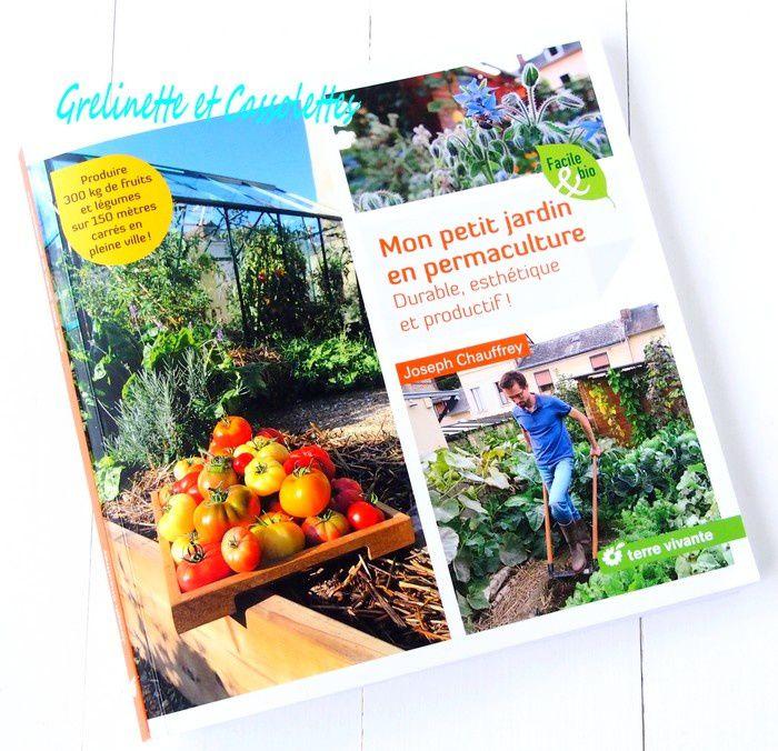 Mon Petit Jardin en Permaculture, Durable, esthétique et productif !