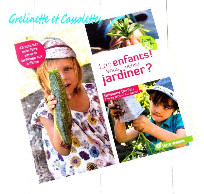 Les enfants, vous venez jardiner ? Ghislaine Deniau JJ Raynal