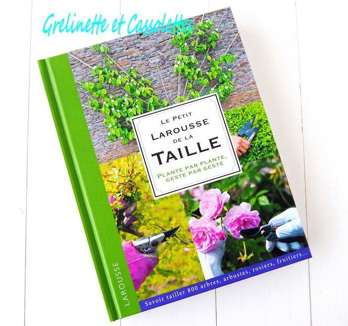 Le Petit Larousse de la Taille, Plante par plante, Geste par geste...