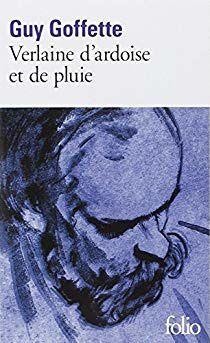 Guy Goffette,Verlaine d'ardoise et de pluie