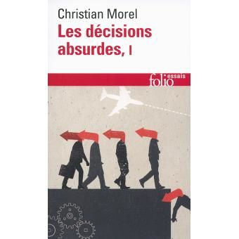 Christian Morel, Les décisions absurdes, sociologie des erreurs radicales et persistantes