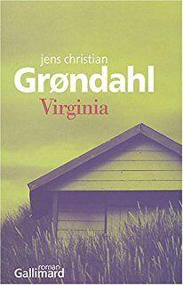 Virginia de Jens Christian Grondahl (Gallimard - Du Monde Entier)