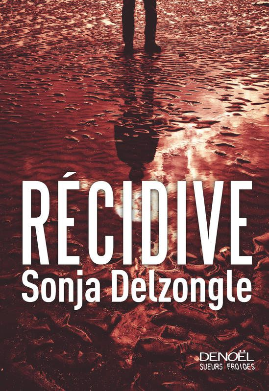 Récidive - Sonja Delzongle