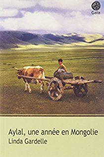 Aylal, une année en Mongolie de Linda Gardelle (Gaïa)