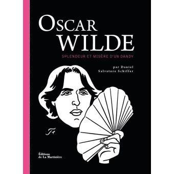 Oscar Wilde par Daniel Salvatore Schiffer (Editions de La Martinière)