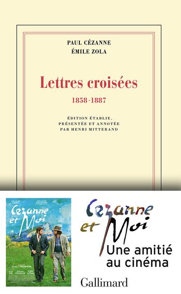 Lettres croisées (1858-1887) Paul Cézanne - Emile Zola (Gallimard)