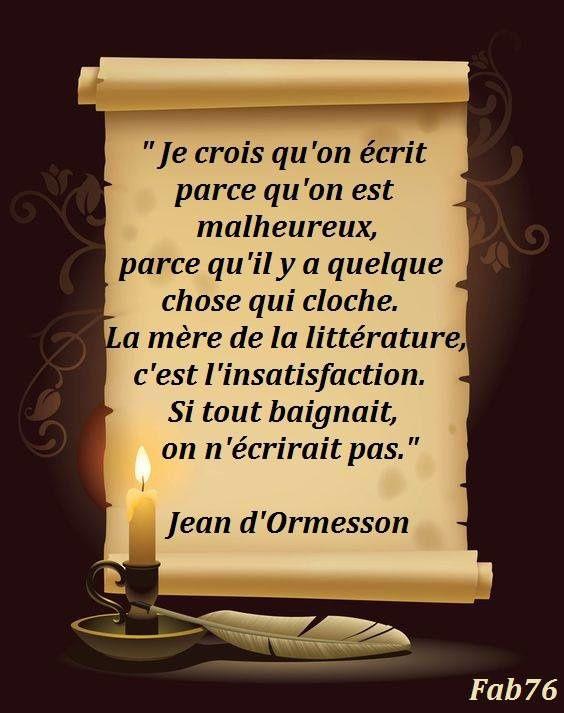 Citation de Jean d'Ormesson : pourquoi écrit-on?