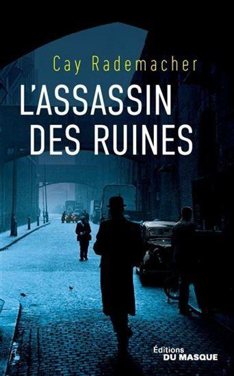 L'assassin des ruines de Cay Rademacher (Editions du Masque)