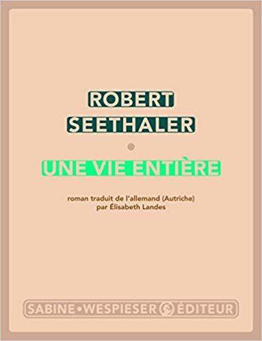 Une vie entière de Robert Seethaler (Sabine Wespieser Editeur)
