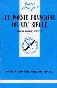 La poésie française du XIXe siècle de Dominique Rincé (PUF - Que sais-je?)