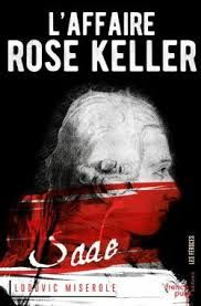 L'affaire Rose Keller de Ludovic Miserole (French Pulp Editions)