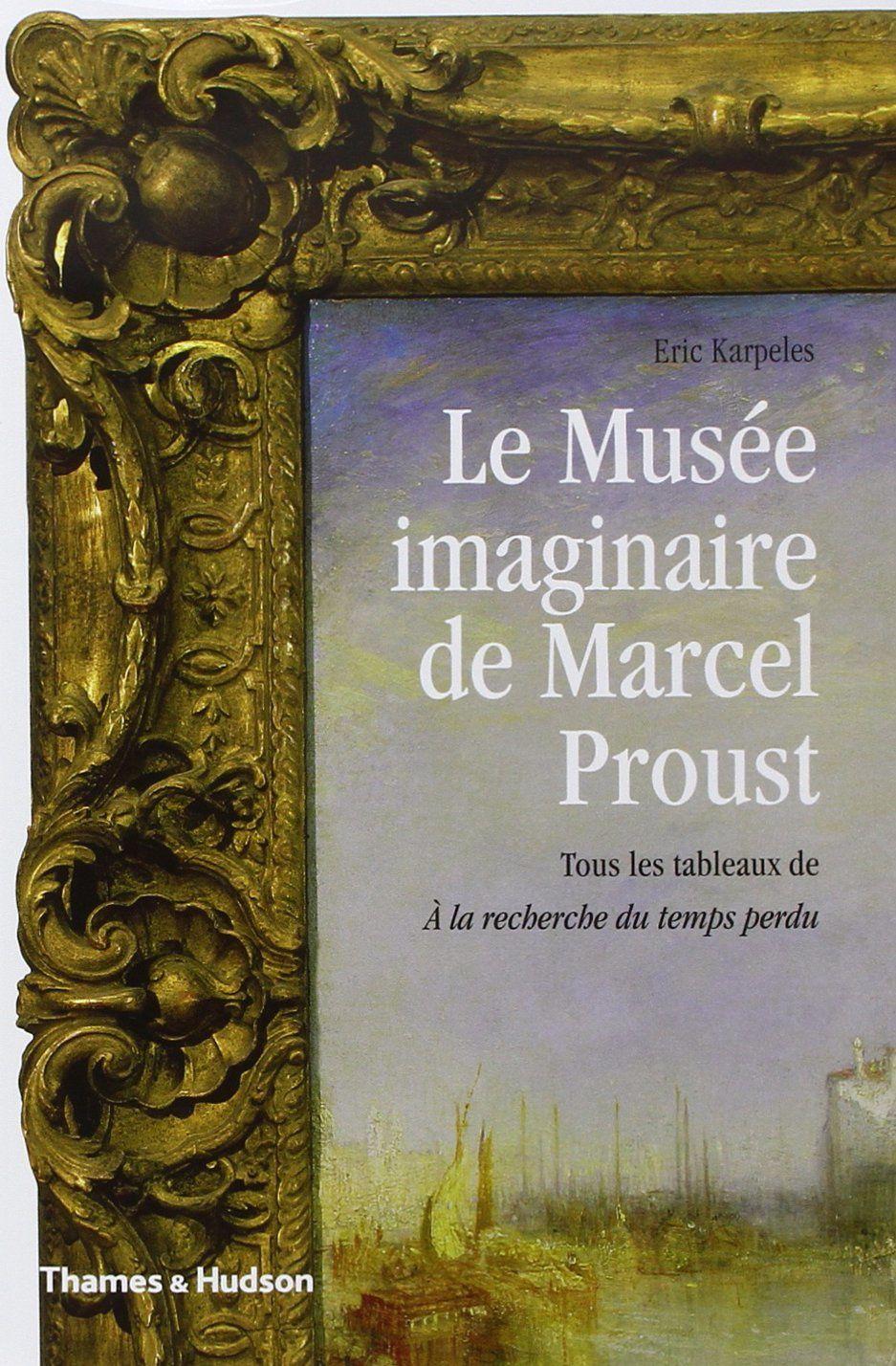 Le musée imaginaire de Marcel Proust (Thames & Hudson)