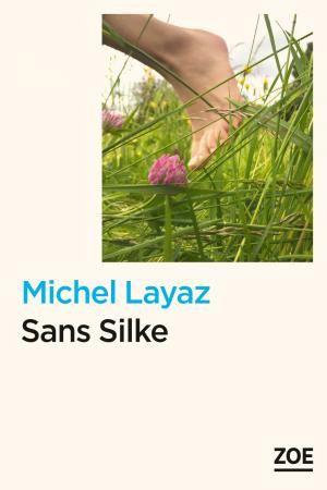 Sans Silke de Michel Layak (Editions Zoé)