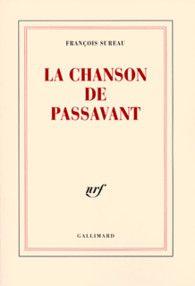 La chanson de Passavant de François Sureau (Gallimard)