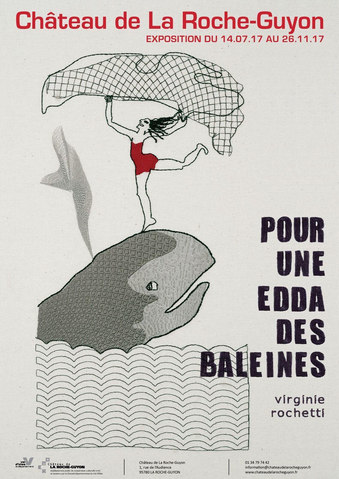 "Expo Virginie Rochetti ""Pour une Edda des baleines"" Château de la Roche Guyon"