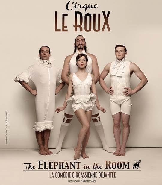 """Le Cirque Le Roux présente """"The Elephant in the Room"""" - Du 19 décembre au 7 janvier à Bobino / CIRQUE / ACTUALITE"""