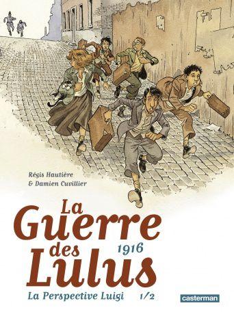 La Guerre des Lulus 1916 La Perspective Luigi - Tome 1 / BANDE DESSINEE / ARTS PLASTIQUES
