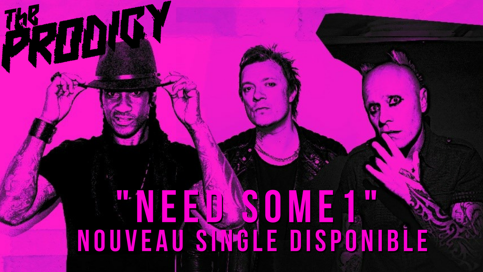 The Prodigy > Need Some1, nouveau single disponible! / ACTUALITE MUSICALE