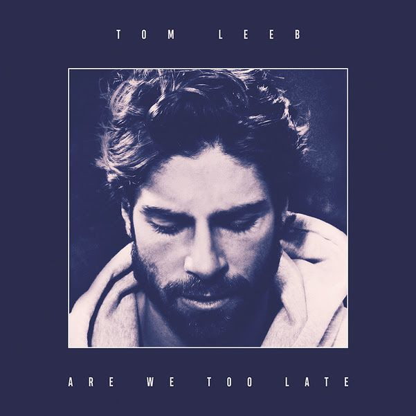 Tom Leeb, le clip d'Are We Too Late / ACTUALITE MUSICALE